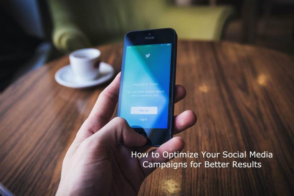 optimize social media campaigns