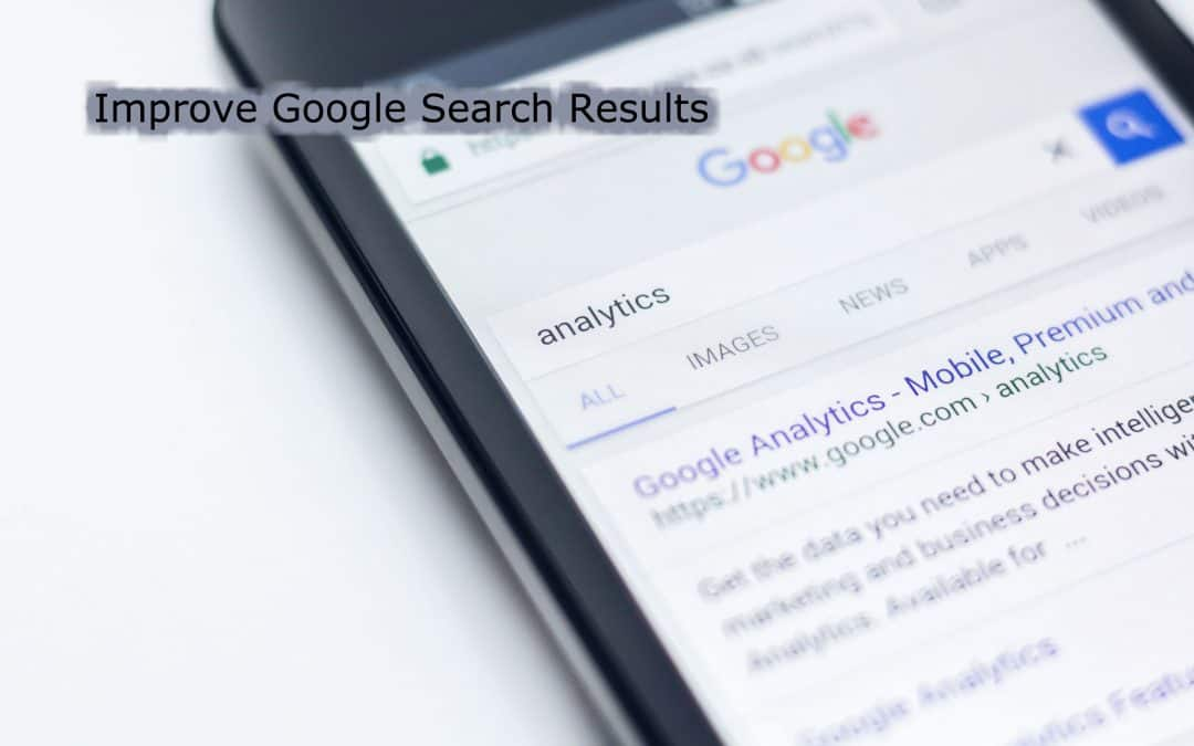 Improve Google Search Results