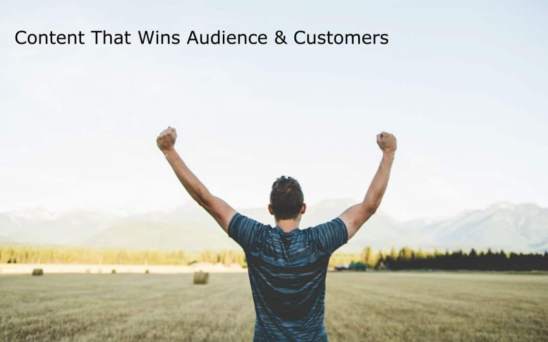 Content That Wins Audience & Customers