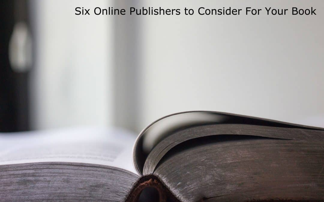 Six Online Publishers to Consider For Your Book
