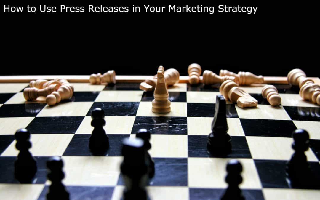 How to Use Press Releases in Your Marketing Strategy
