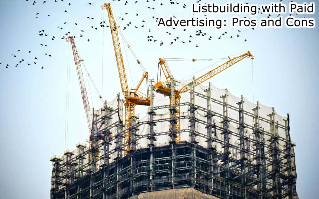 Listbuilding with Paid Advertising: Pros and Cons