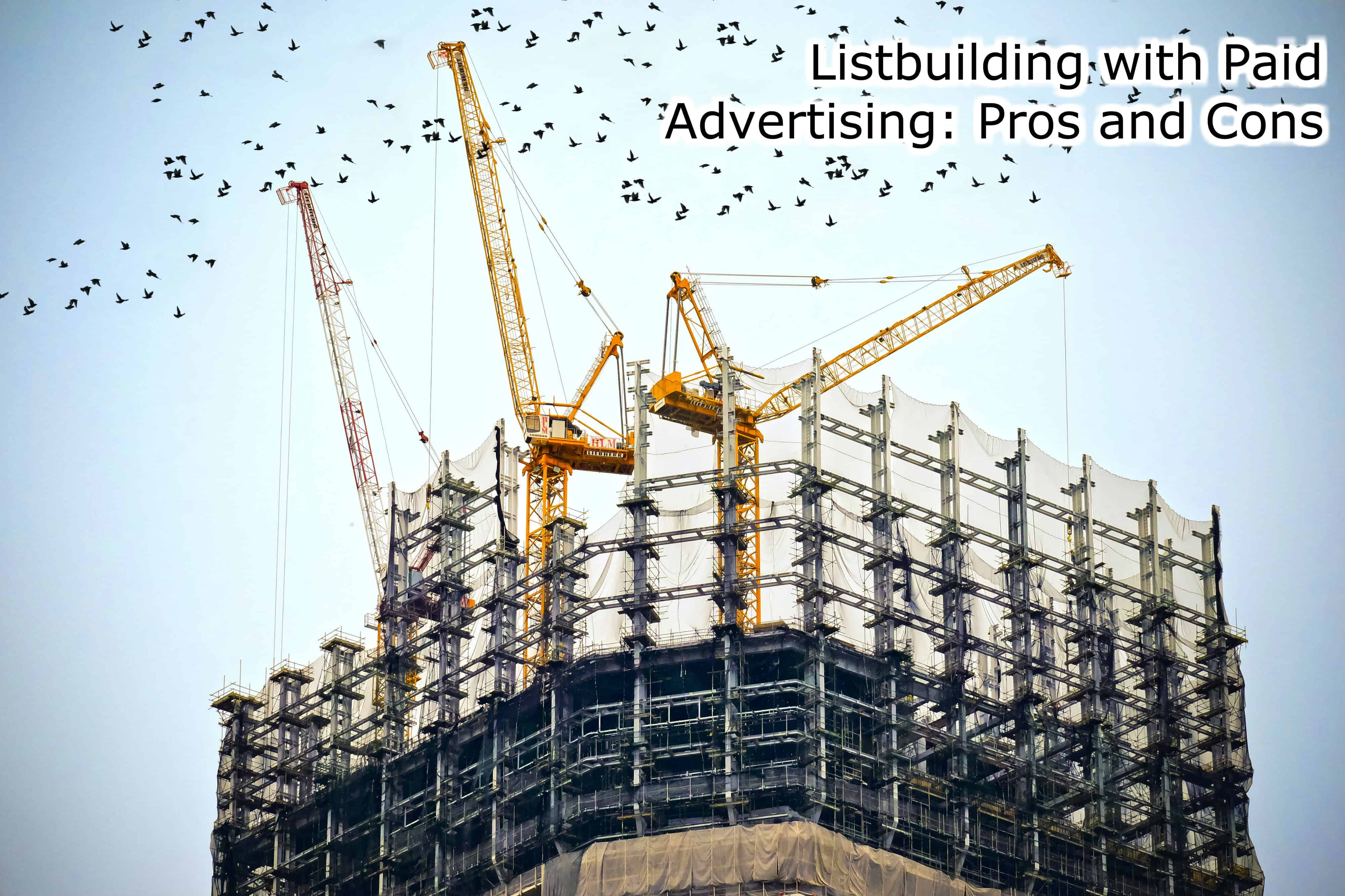 Listbuilding with Paid Advertising: An overview of pros and cons