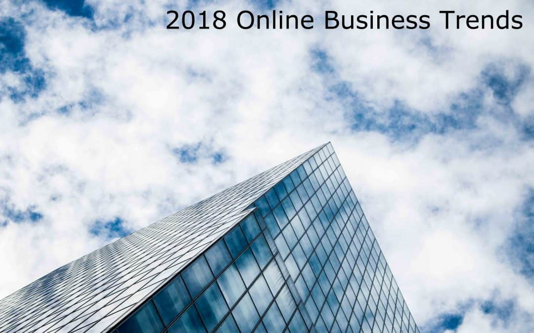 2018 Online Business Trends