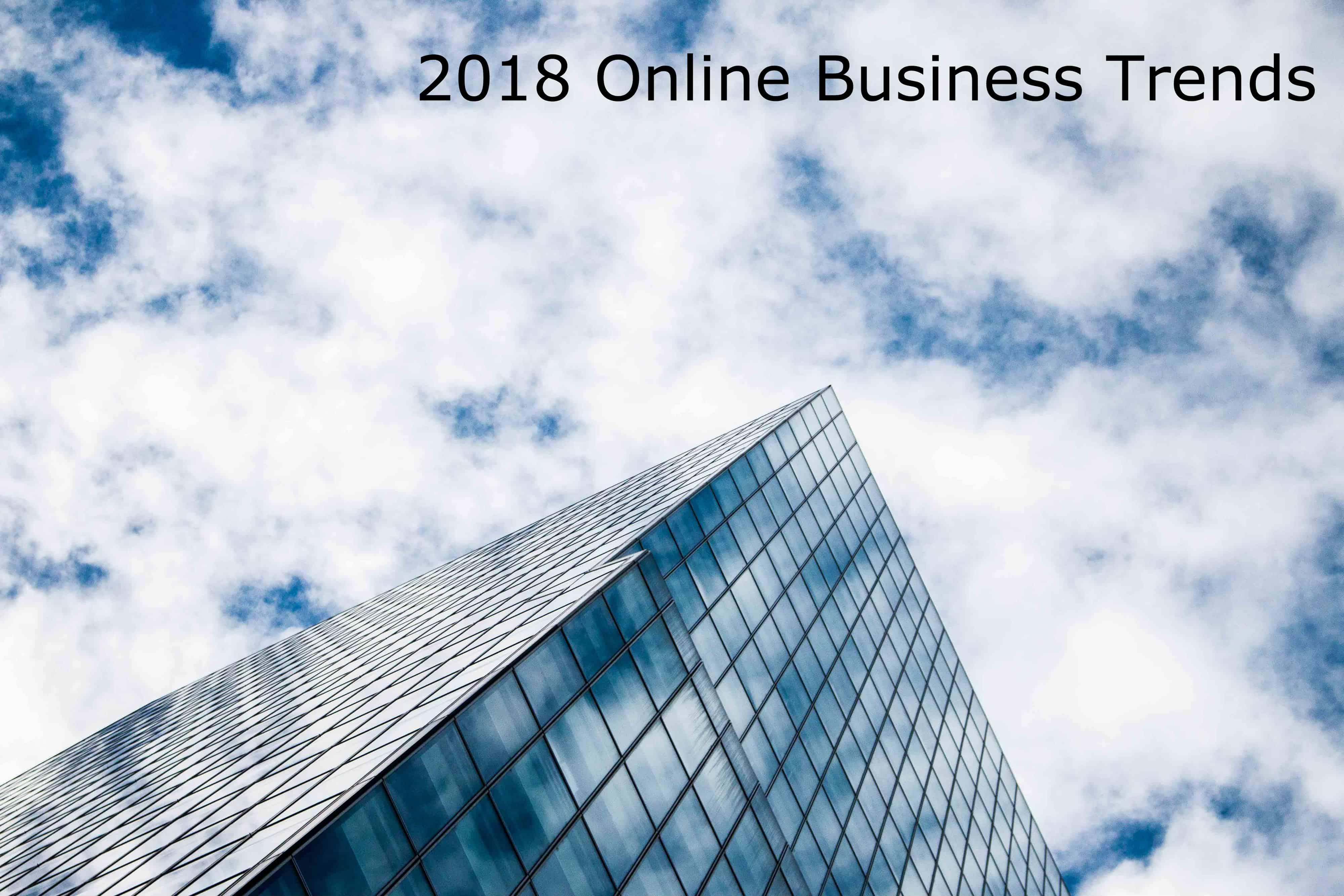 2018 Online Business Trends