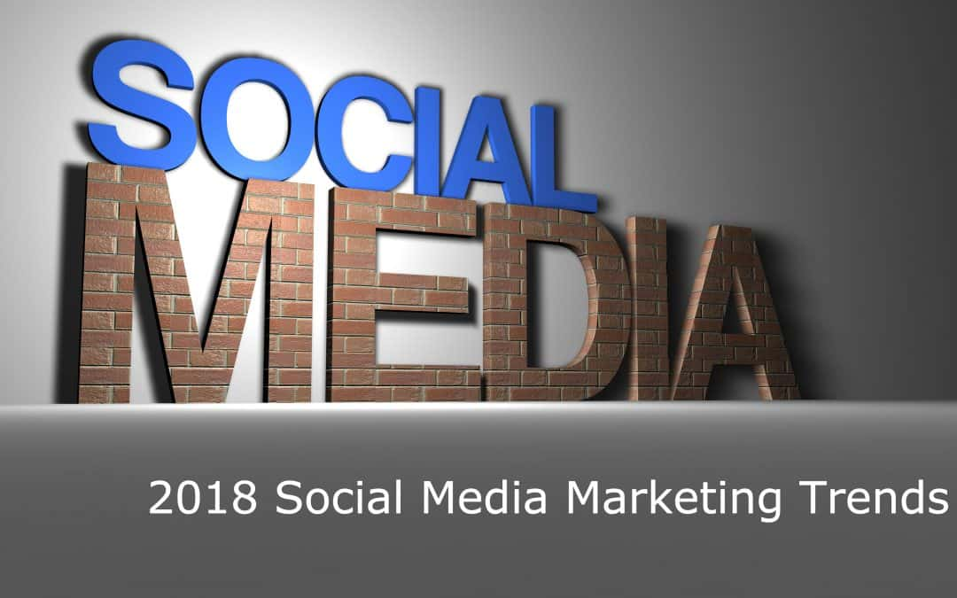 2018 Social Media Marketing Trends