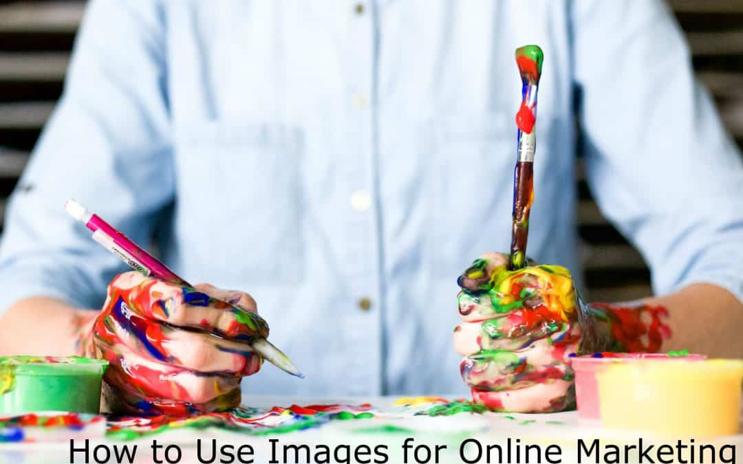 How to Use Images for Online Marketing
