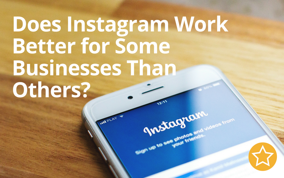 Does Instagram Work Better for Some Businesses Than Others?