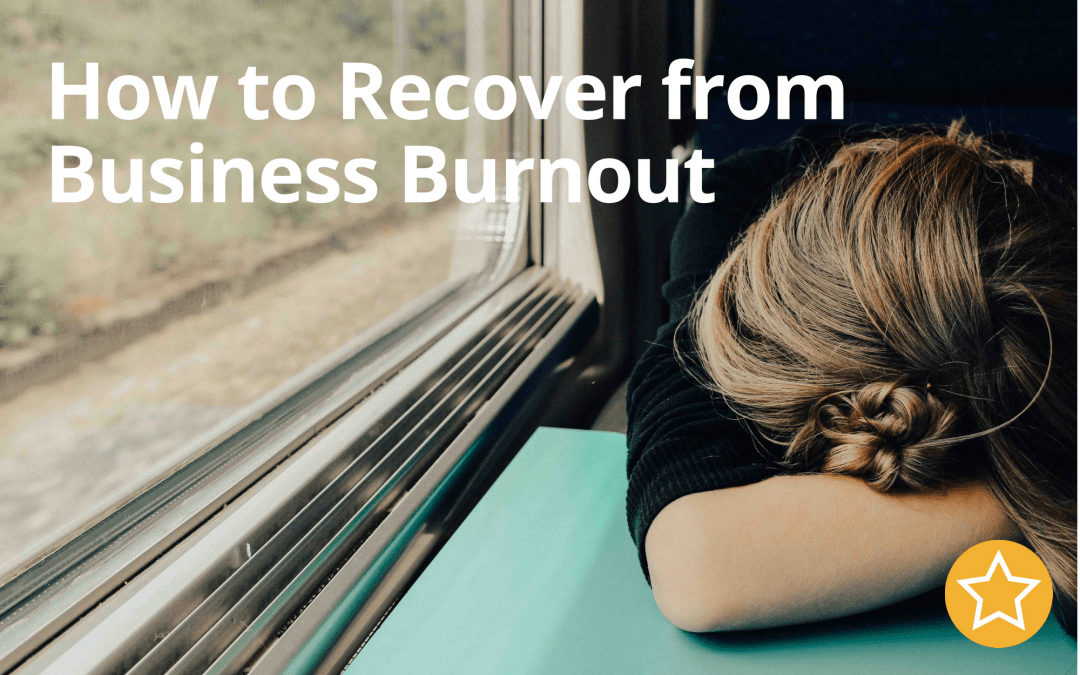 How to Recover from Business Burnout