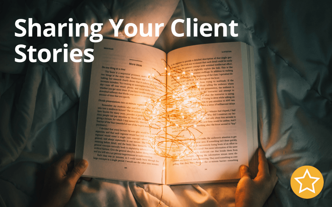 Sharing Your Client Stories