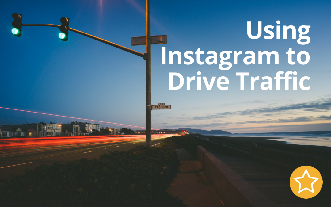 Using Instagram to Drive Traffic
