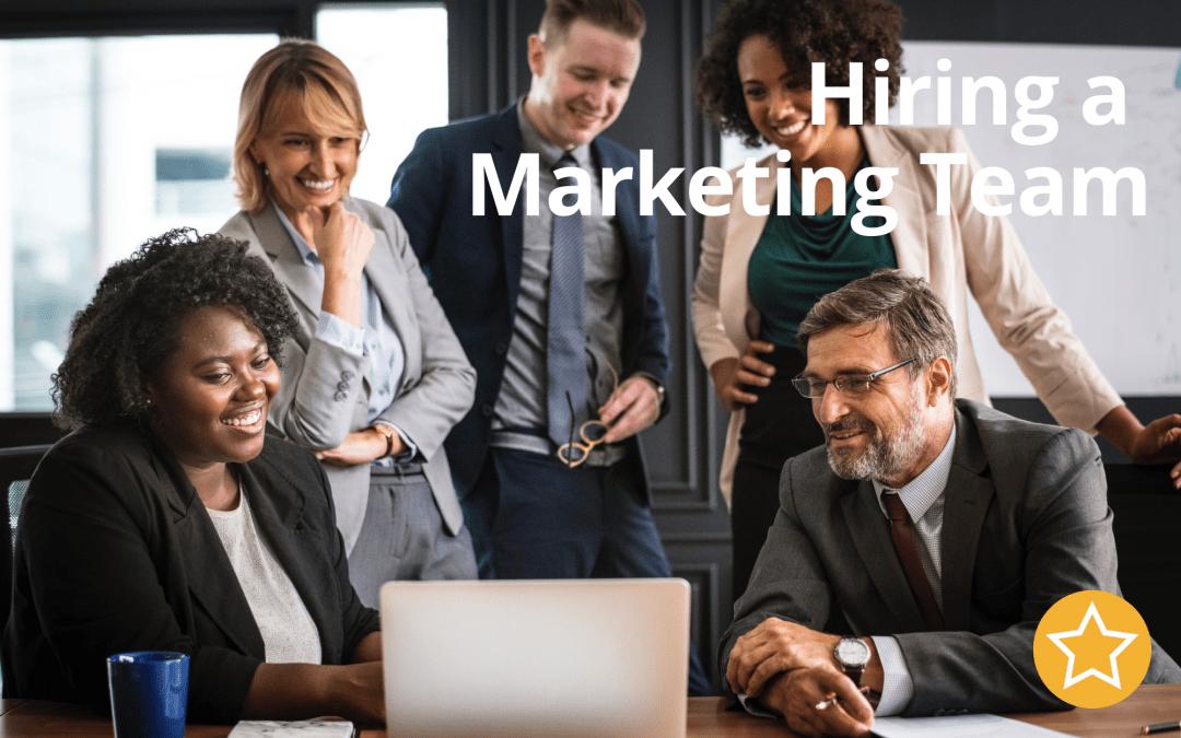 Hiring a Marketing Team