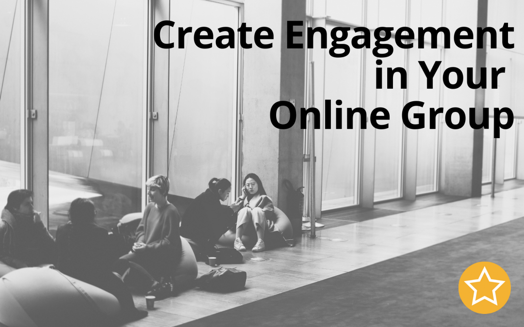 Create Engagement in Your Online Group