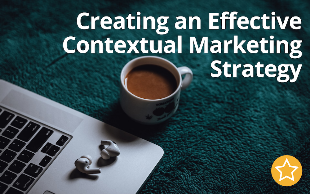 Creating an Effective Contextual Marketing Strategy