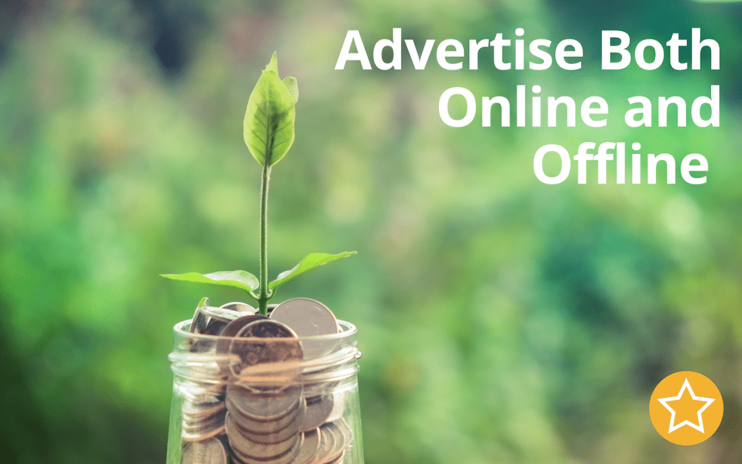 Advertise Both Online and Offline