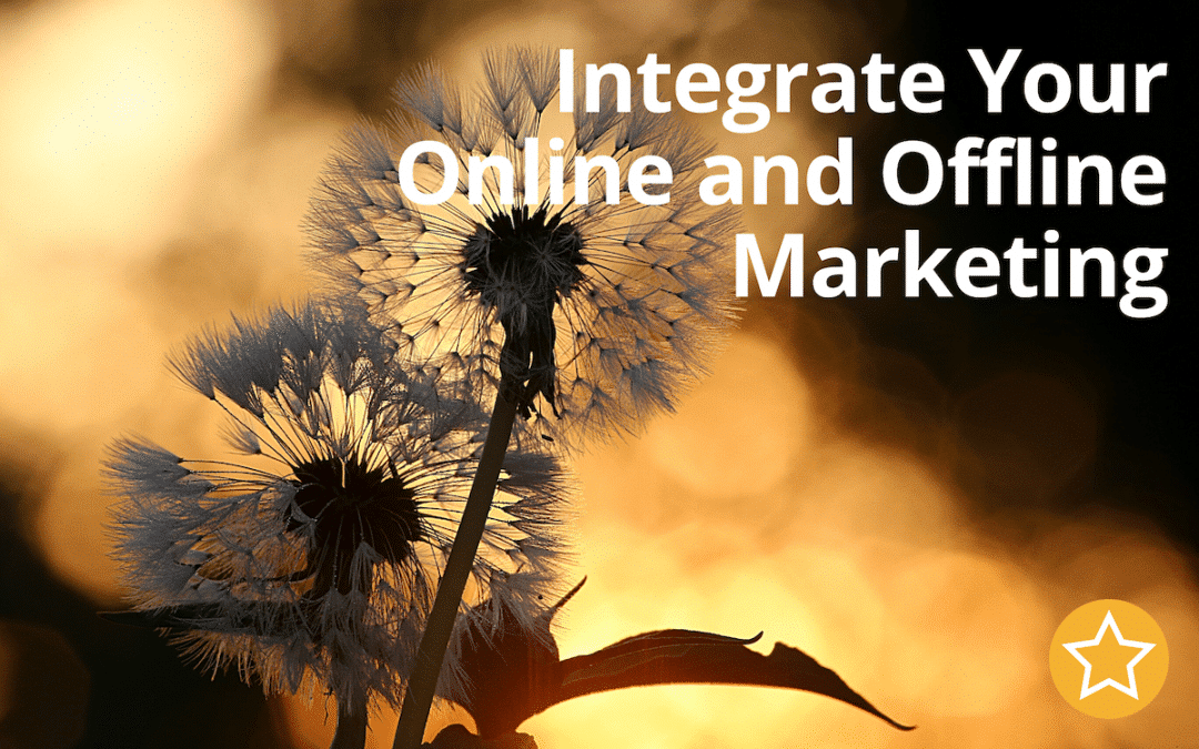 Integrate Your Online and Offline Marketing